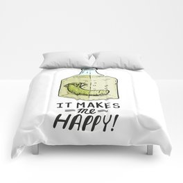 It makes me Happy! Comforters