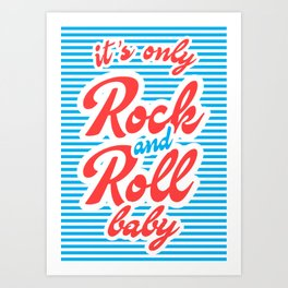 It's Only Rock And Roll Baby Art Print