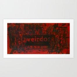 WEIRDOS Art Print