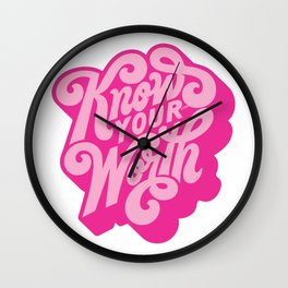 know your worth Wall Clock