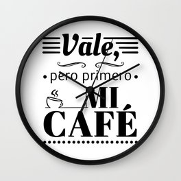 Ok, But First Coffee B/W Wall Clock