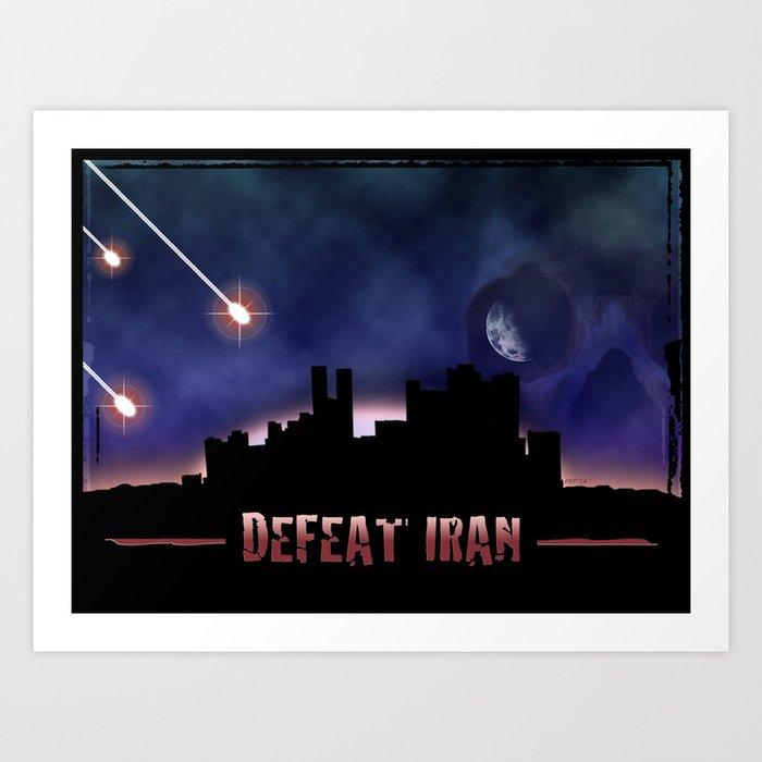 Defeat Iran Art Print