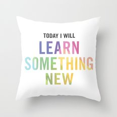 New Year's Resolution - TODAY I WILL LEARN SOMETHING NEW Throw Pillow