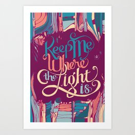 Keep Me Where The Light Is (John Mayer lyric) on Pink Art Print
