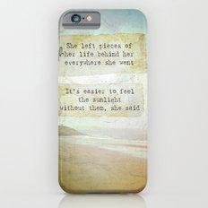 She Left Pieces Slim Case iPhone 6s