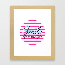 Smile, Life is Beautiful,  pink stripes, cute sticker Framed Art Print