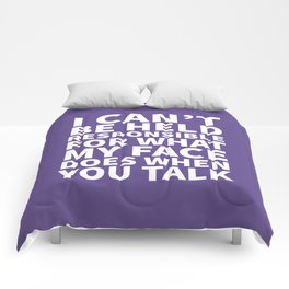 I Can't Be Held Responsible For What My Face Does When You Talk (Ultra Violet) Comforters