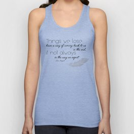 Things we lose have a way of coming back to us Unisex Tank Top