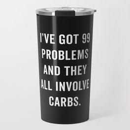 99 Problems Carbs Funny Gym Quote Travel Mug