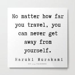 44   |  Haruki Murakami Quotes | 190811 Metal Print