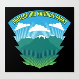 Protect Our National Parks Canvas Print