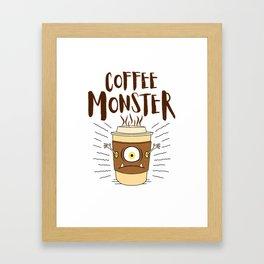 Coffee Monster - Coffeeholic Coffee Cup Framed Art Print