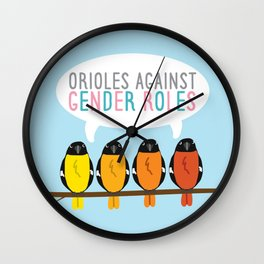 Orioles Against Gender Roles (Blue Background) Wall Clock