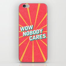 WOW, Nobody Cares iPhone Skin