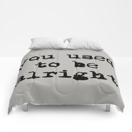 You Used To Be Alright Comforters