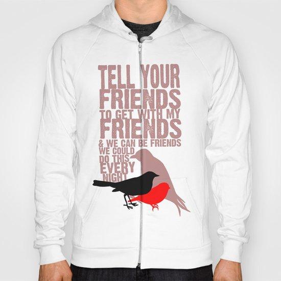 Tell Yo' Friends Hoody