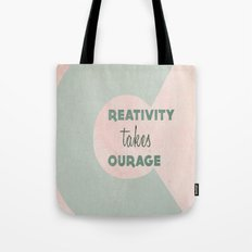 Creativity Takes Courage! Tote Bag
