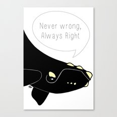 Never wrong, Always Right Canvas Print