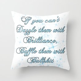 If you can't dazzle them with Brilliance Throw Pillow