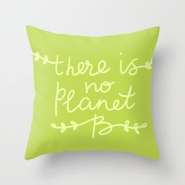 There is No Planet B. Ecology, pollution of nature. Throw Pillow