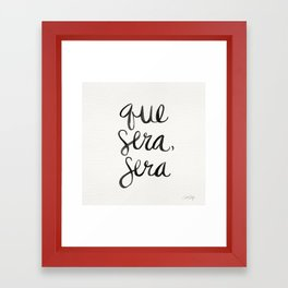 Whatever Will Be, Will Be (Black Ink) Framed Art Print