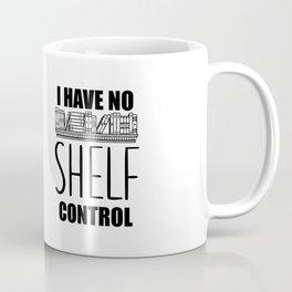 shelf respect funny quote Coffee Mug