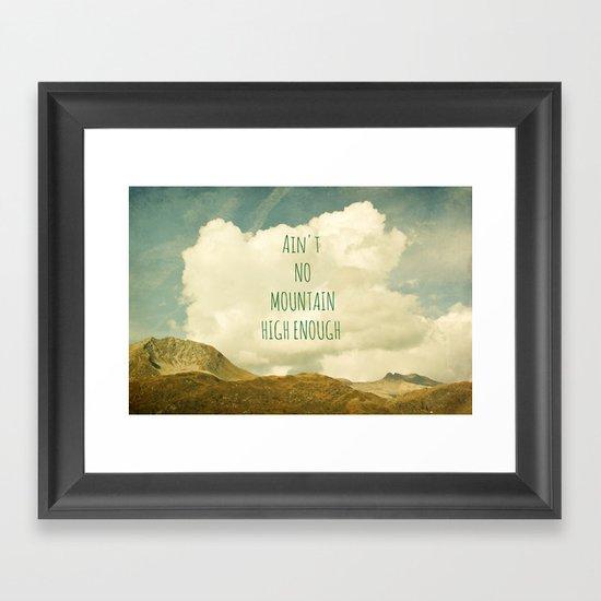 Ain't No Mountain High Enough Framed Art Print