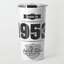 Born in 1953 Travel Mug
