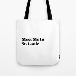 Meet Me In St. Louie Tote Bag