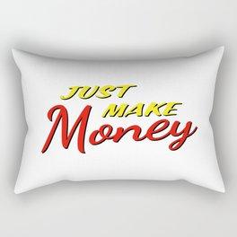 Just make money Rectangular Pillow