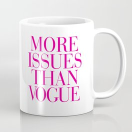 More Issues than Vogue Pink Coffee Mug