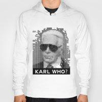karl Hoodies featuring KARL WHO? by Wink