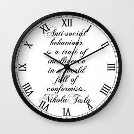 Antisocial behaviour is a trait of intelligence in a world full of conformists - Nikola Tesla Wall Clock