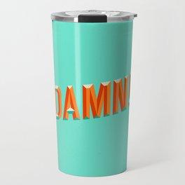 Damn! Travel Mug