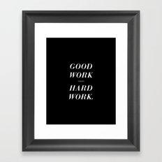 Good Work Takes Hard Work - black Framed Art Print