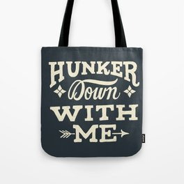 Hunker Down Tote Bag