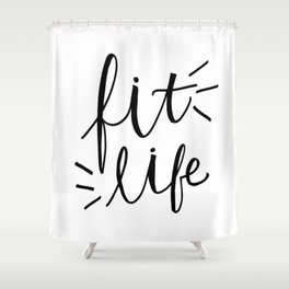 Fit Life - fitness Hand lettering Shower Curtain
