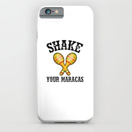 Shake Your Maracas iPhone Case