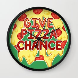 give pizza chance Wall Clock