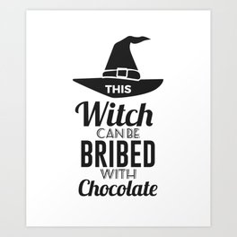 Bribe Witch With Chocolate Candy Trick Or Treat Halloween Design Art Print