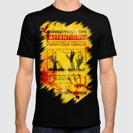 Prevent Zombie Outbreak: Wash your hands! T-shirt