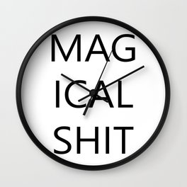 MAGICAL SHIT Wall Clock