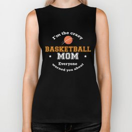 I'm The Crazy Basketball Mom Everyone Warned You About Funny Sport Mommy Shirt Biker Tank