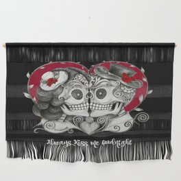 Roses Sugar Skull Couple, Always Kiss Me Goodnight Wall Hanging