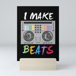 I make beats - Cool DJ Music Beat Producer Gift Mini Art Print