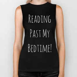 Reading past my bedtime! Biker Tank