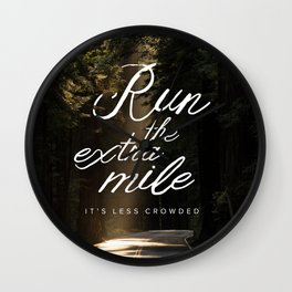 Run the Extra Mile, It's Less Crowded Wall Clock
