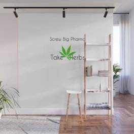 Scre Big Phama - Take Herbs Wall Mural