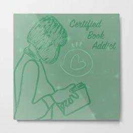 Certified Book Addict Metal Print