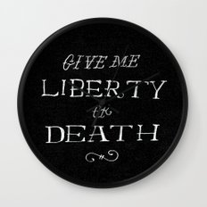 Give Me Liberty or Death Wall Clock